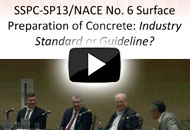 SSPC-SP 13/NACE No. 6 Surface Preparation of Concrete: Industry Standard or Industry Guideline?