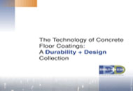 The Technology of Concrete Floor Coatings: A <em>Durability + Design</em> Collection