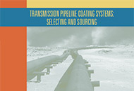 Transmission Pipeline Coating Systems: Selecting and Sourcing