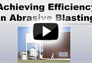 Achieving Efficiency in Abrasive Blasting